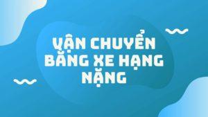 Van Tai Duong Dai Bang Xe Tai Hang Nang Co Uu Nhuoc Diem Gi 3